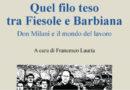 Quel filo teso tra Fiesole e Barbiana nuovo libro di Francesco Lauria